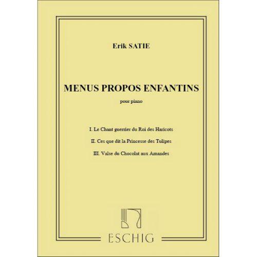 EDITION MAX ESCHIG SATIE E. - MENUS PROPOS ENFANTINS - PIANO