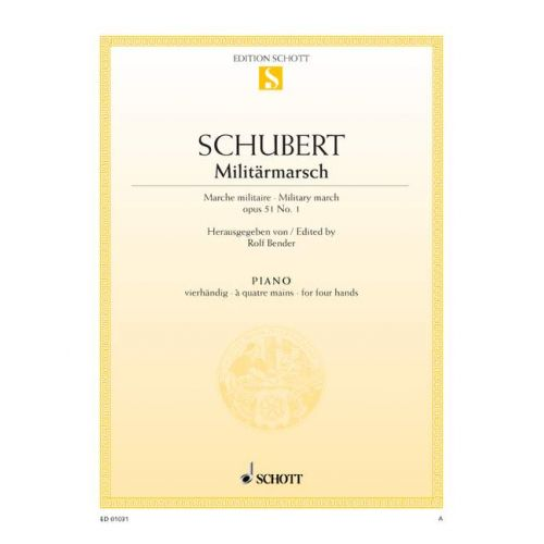 SCHOTT SCHUBERT FRANZ - MILITARY MARCH D MAJOR OP. 51/1 D 733/1 - PIANO