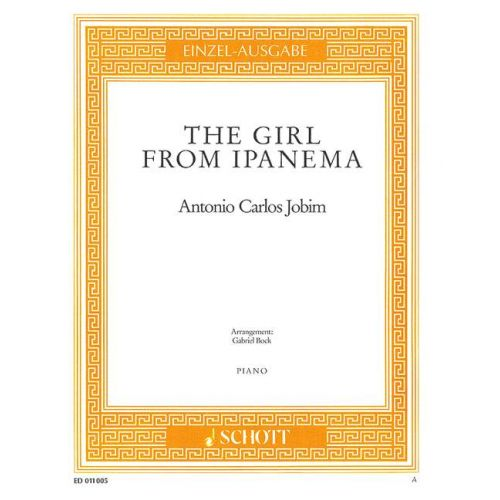 SCHOTT JOBIM ANTONIO CARLOS - THE GIRL FROM IPANEMA - PIANO