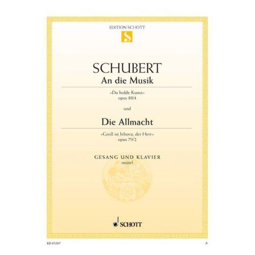 SCHOTT SCHUBERT FRANZ - AN DIE MUSIK / DIE ALLMACHT OP. 88/4 / OP. 79/2 D 547 / D 852
