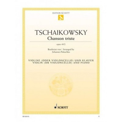 SCHOTT TCHAIKOVSKY PETER ILJITSCH - CHANSON TRISTE OP. 40/2 - VIOLIN AND PIANO