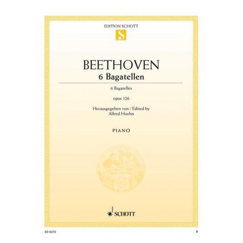 SCHOTT BEETHOVEN L.V. - SIX BAGATELLES OP. 126 - PIANO