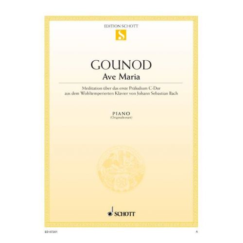 SCHOTT GOUNOD CHARLES / BACH J.S. - AVE MARIA - PIANO