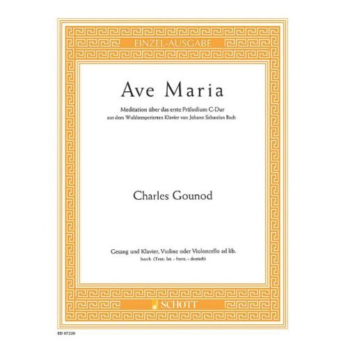 SCHOTT GOUNOD CHARLES - AVE MARIA - HIGH VOICE AND PIANO VIOLIN AD LIB.