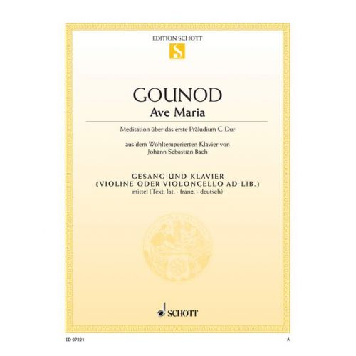 SCHOTT GOUNOD CHARLES - AVE MARIA - MEDIUM VOICE AND PIANO VIOLIN AD LIB.