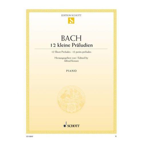 SCHOTT BACH J.S. - TWELVE SHORT PRELUDES - PIANO