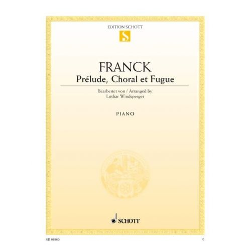 SCHOTT FRANCK CESAR - PRELUDE, CHORAL AND FUGUE - PIANO