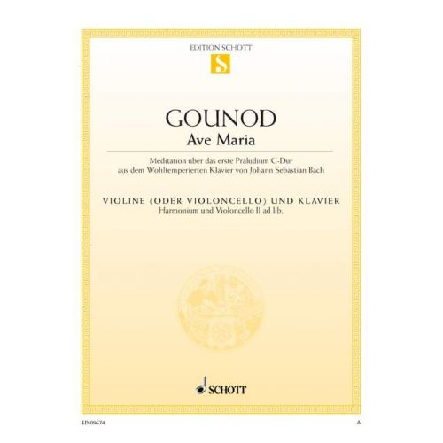 SCHOTT GOUNOD CHARLES / BACH J.S. - AVE MARIA - VIOLIN AND PIANO HARMONIUM AND CELLO II AD. LIB.