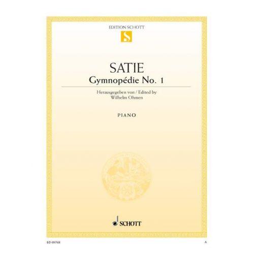 SCHOTT SATIE ERIK - GYMNOPEDIE NO. 1 - PIANO