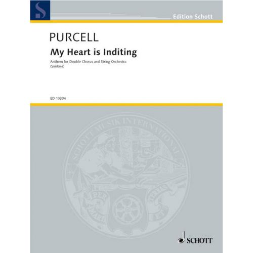 SCHOTT PURCELL HENRY - MY HEART IS INDITING - MIXED CHOIR (SSAATTBB), STRINGS AND ORGAN
