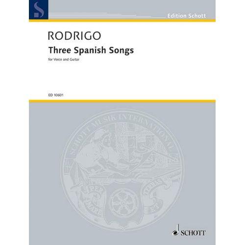 SCHOTT RODRIGO J. - TRES CANCIONES ESPANOLAS - VOICE AND GUITAR