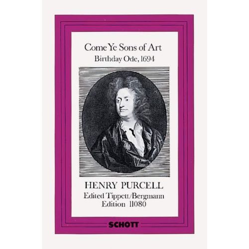 SCHOTT PURCELL COME YE SONS OF ART, BIRTHDAY ODE FOR QUEEN MARY, 1694