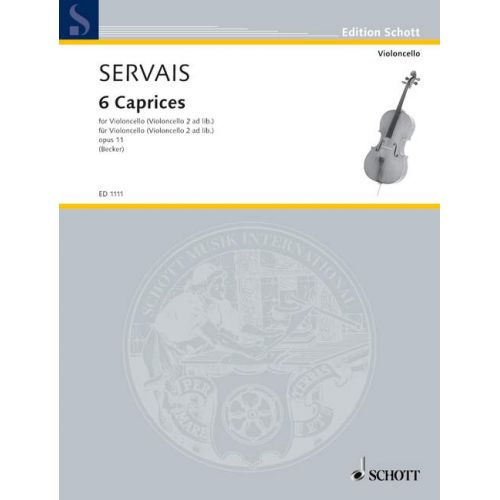 SCHOTT SERVAIS ADRIEN-FRANÇOIS - SIX CAPRICES OP. 11 - 1 OR 2 CELLOS