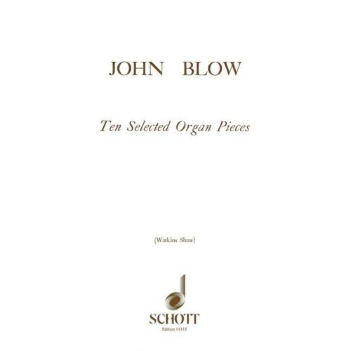 SCHOTT BLOW JOHN - TEN SELECTED ORGAN PIECES - ORGAN