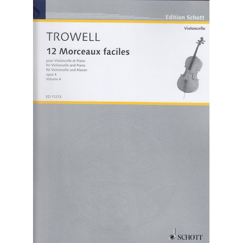 SCHOTT TROWELL - 12 MORCEAUX FACILES OP.4 VOL.4 - VIOLONCELLE, PIANO