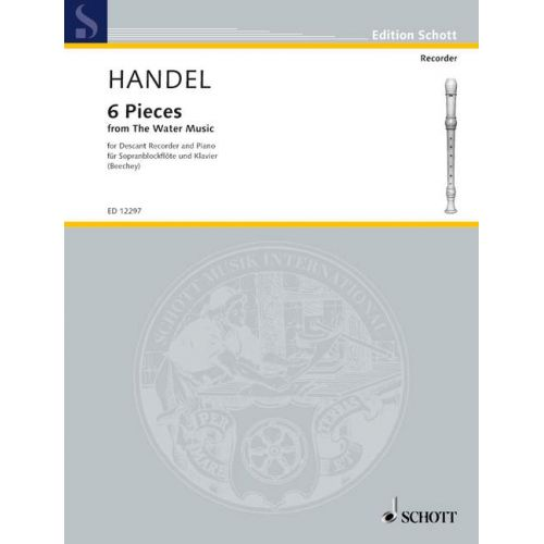 SCHOTT HANDEL GEORG FRIEDRICH - 6 PIECES - SOPRANO RECORDER AND PIANO