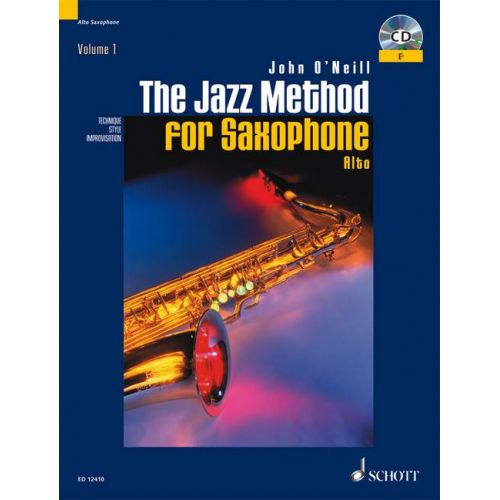SCHOTT O'NEILL JOHN - THE JAZZ METHOD FOR SAXOPHONE - ALTO SAXOPHONE
