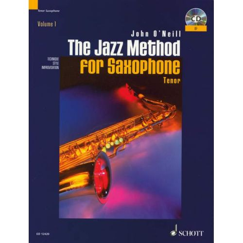 SCHOTT O'NEILL JOHN - THE JAZZ METHOD FOR SAXOPHONE - TENOR SAXOPHONE