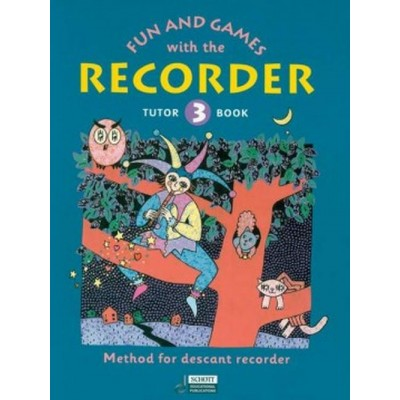 SCHOTT ENGEL G./HEYENS G. - FUN AND GAMES WITH THE RECORDER TUTOR BOOK 3