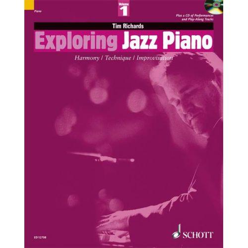 SCHOTT RICHARDS TIM - EXPLORING JAZZ PIANO VOL.1 + CD