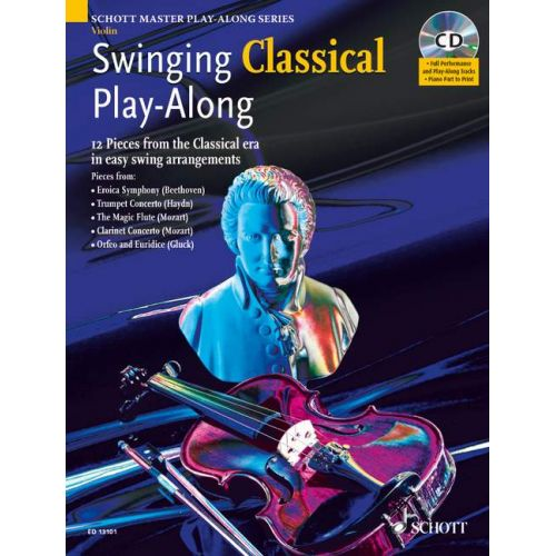 SCHOTT SWINGING CLASSICAL PLAY-ALONG + CD - VIOLIN; PIANO AD LIB.