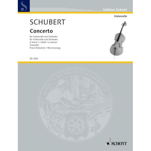 SCHOTT SCHUBERT FRANZ - CONCERTO A MINOR - CELLO AND ORCHESTRA