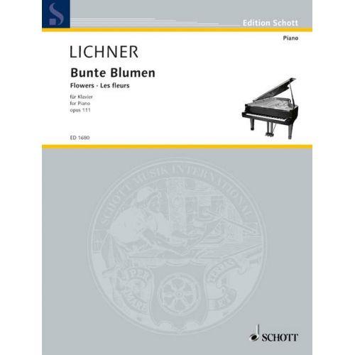 SCHOTT LICHNER HEINRICH - BUNTE BLUMEN OP. 111 - PIANO