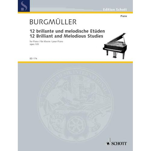 SCHOTT BURGMUELLER FRIEDRICH - TWELVE BRILLIANT AND MELODIOUS STUDIES OP. 105 - PIANO