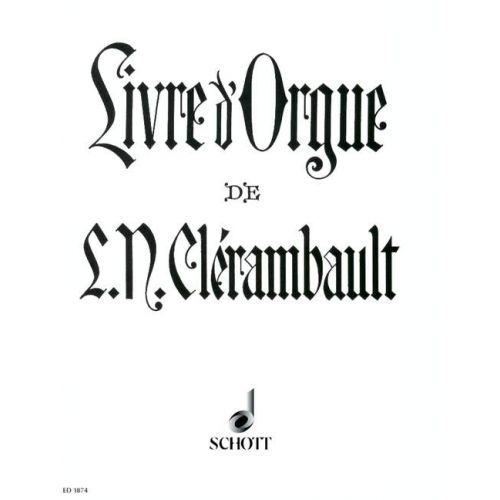 SCHOTT CLERAMBAULT LOUIS-NICOLAS - LIVRE D' ORGUE - ORGAN