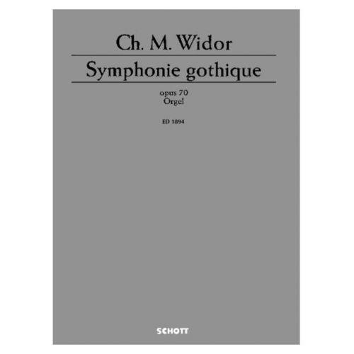 SCHOTT WIDOR CHARLES MARIE - SYMPHONIE GOTHIQUE OP. 70 - ORGAN
