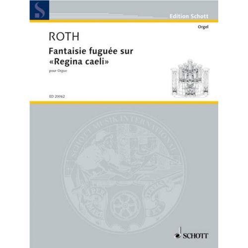 SCHOTT ROTH DANIEL - FANTAISIE FUGUEE SUR 'REGINA CAELI' - ORGAN