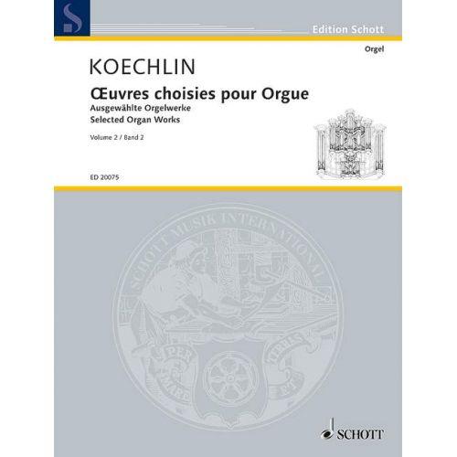 SCHOTT KOECHLIN CHARLES - SELECTED ORGAN WORKS VOL. 2 - ORGAN