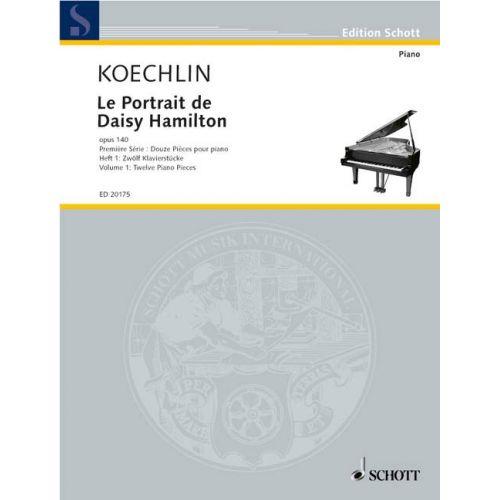 SCHOTT KOECHLIN CHARLES - LE PORTRAIT DE DAISY HAMILTON OP. 140 HEFT 1 - PIANO