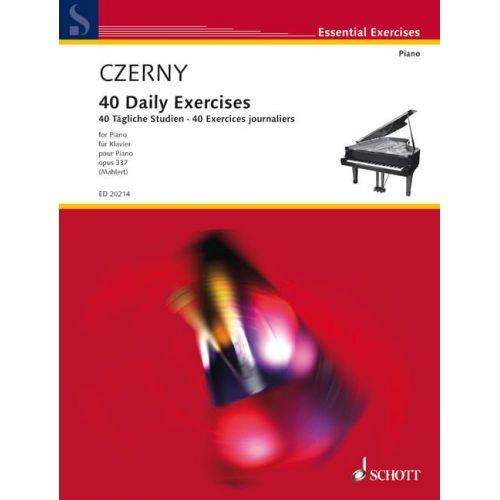 SCHOTT CZERNY CARL - 40 DAILY EXERCISES OP. 337 - PIANO