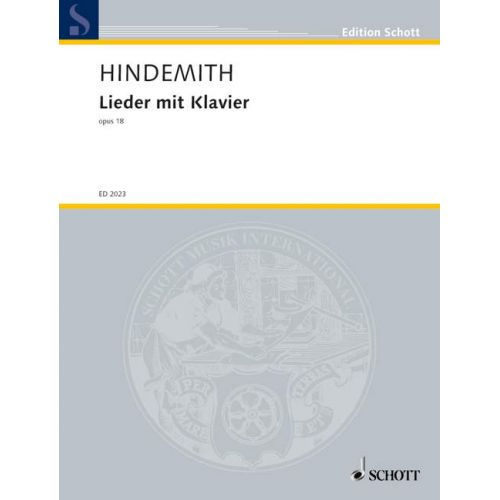 SCHOTT HINDEMITH PAUL - SONGS WITH PIANO OP. 18 - SOPRANO AND PIANO