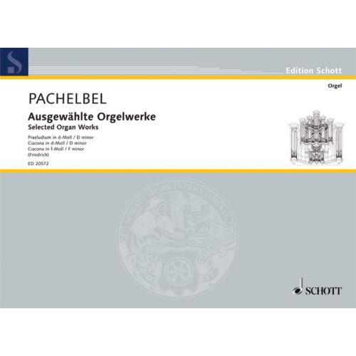 SCHOTT PACHELBEL JOHANN - OEUVRES CHOISIES POUR ORGUE PERREAULT 407, 41,43 - ORGAN
