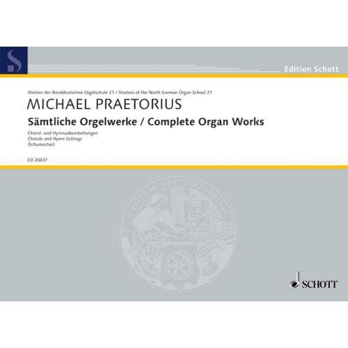SCHOTT PRAETORIUS MICHAEL - COMPLETE ORGAN WORKS - ORGAN