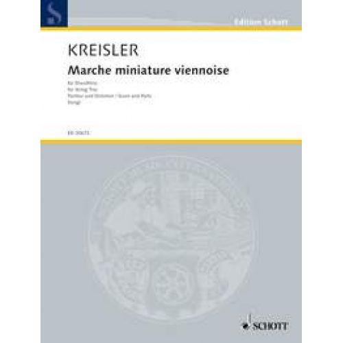 SCHOTT KREISLER FRITZ - MARCHE MINIATURE VIENNOISE - STRING TRIO