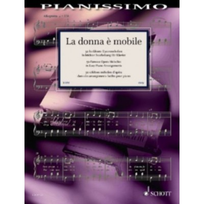 SCHOTT PIANISSIMO - LA DONNA E MOBILE - 50 FAMOUS OPERATIC MELODIES FOR PIANO