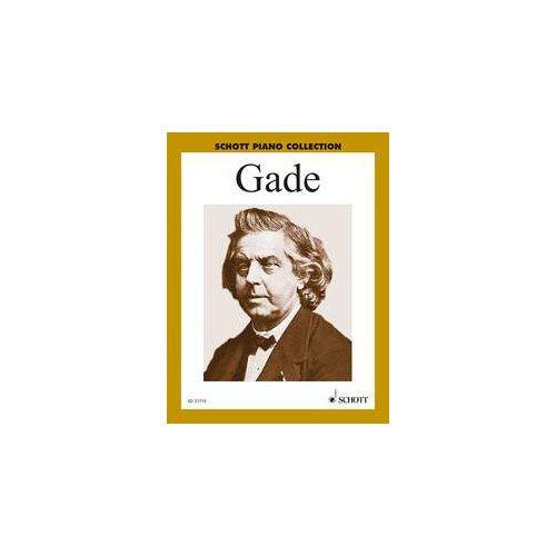SCHOTT GADE NIELS WILHELM - SELECTED PIANO WORKS - PIANO