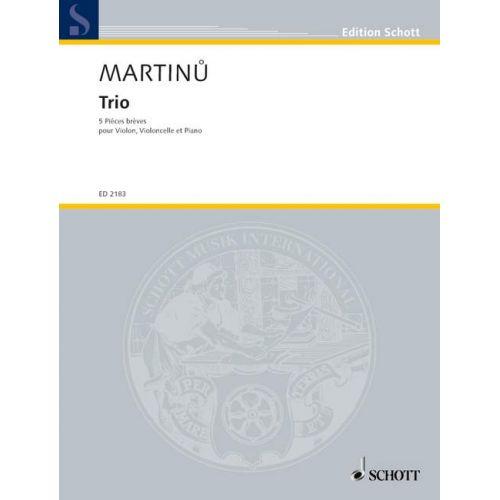 SCHOTT MARTINU BOHUSLAV - 5 PIÈCES BRÈVES H 193 - PIANO TRIO