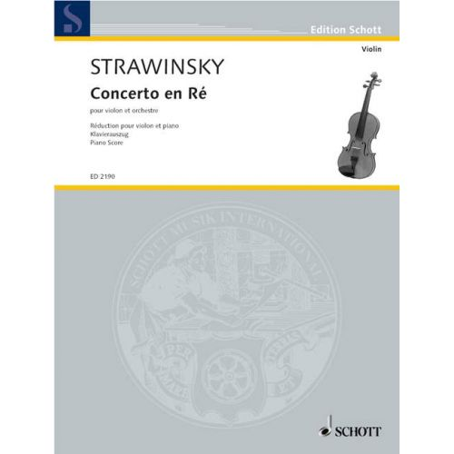 SCHOTT STRAVINSKY IGOR - CONCERTO EN RE POUR VIOLON ET ORCHESTRE - REDUCTION VIOLON, PIANO