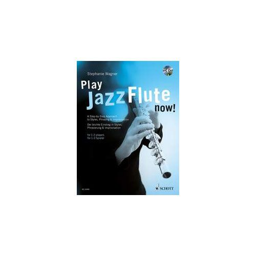 SCHOTT WAGNER STEPHANIE - PLAY JAZZ FLUTE - NOW! - FLUTE