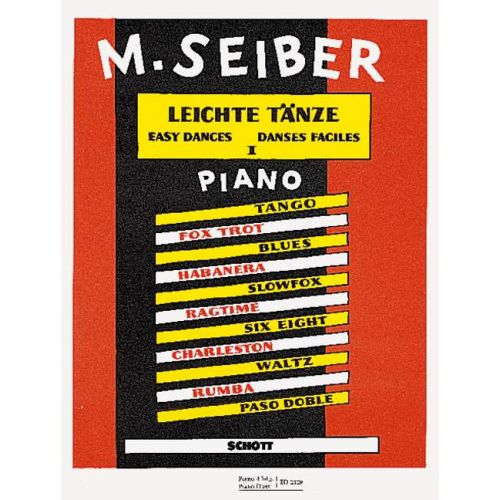 SCHOTT SEIBER MATYAS - EASY DANCES BAND 1 - PIANO