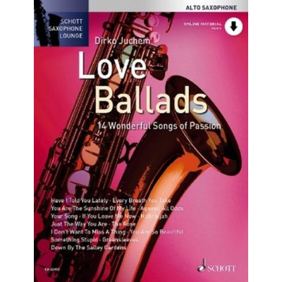SCHOTT JUCHEM DIRKO - LOVE BALLADS - ALTO SAXOPHONE AND PIANO + ONLINE AUDIO