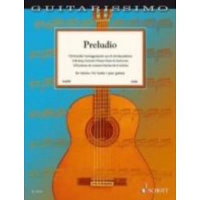 SCHOTT GUITARISSIMO - PRELUDIO - 130 EASY CONCERT PIECES FROM 6 CENTURIES FOR GUITAR