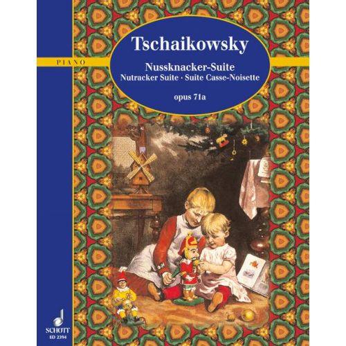 SCHOTT TCHAIKOVSKY P.I. - NUTCRACKER SUITE OP. 71A - PIANO
