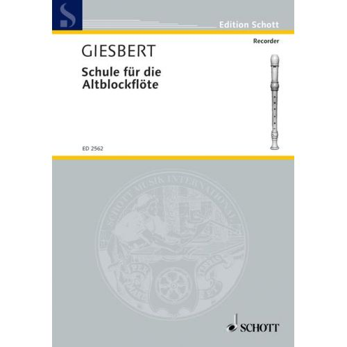 SCHOTT GIESBERT FRANZ JULIUS - SCHULE FUR DIE ALTBLOCKFLOTE - TREBLE RECORDER
