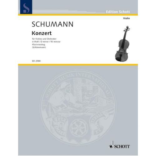 SCHOTT SCHUMANN ROBERT - CONCERTO D MINOR - VIOLIN AND ORCHESTRA