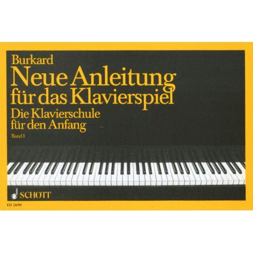 SCHOTT BURKARD JAKOB ALEXANDER - NEUE ANLEITUNG FÜR DAS KLAVIERSPIEL BAND 1 - PIANO